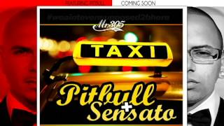 Sensato Ft. Pitbull - El Taxi