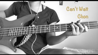 Chon//Can't Wait Bass Cover with Tabs