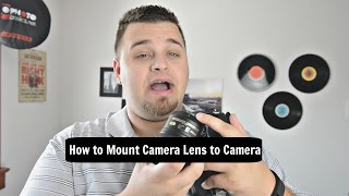 How To Attach A Lens: DSLR/MIRRORLESS CAMERA TIPS