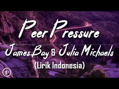 James Bay Ft Julia Michaels - Peer Pressure -  (Lirik Dan Arti | Terjemahan) Fast Pitch
