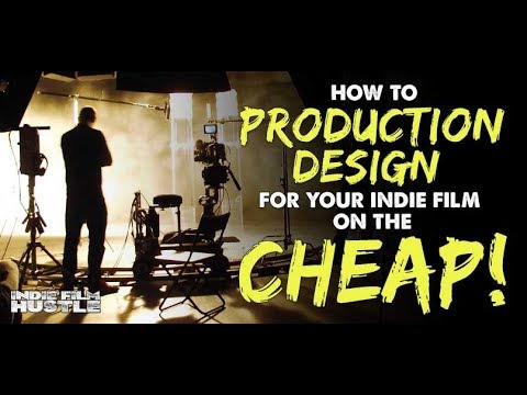 How to Production Design Your Indie Film on the CHEAP! - Indie Film Hustle