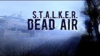 ОН ВЫШЕЛ - S.T.A.L.K.E.R Dead Air