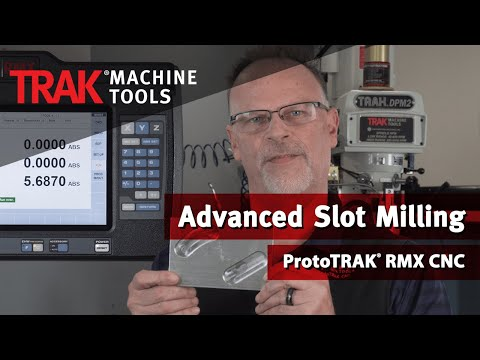 Advanced Slot Milling with the ProtoTRAK RMX