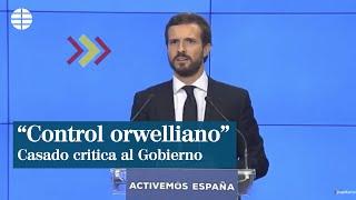 """Casado critica el """"control orwelliano"""" del Gobierno"""