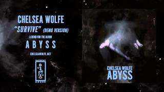 Chelsea Wolfe   Survive (Demo Version Official Audio)
