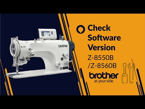 HOW TO Check Software Version [Brother Z-8550B/Z-8560B]