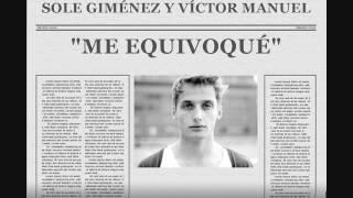 Sole Giménez y Víctor Manuel - Me Equivoqué