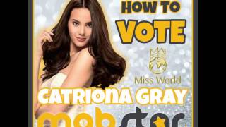 How to VOTE for Miss World - Philippines 2016 CATRIONA GRAY on MobStar