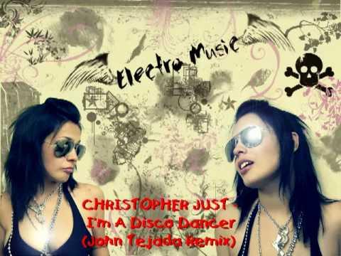 Christopher Just - I'm A Disco Dancer (John Tejada Remix)