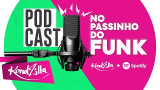 No Passinho do Funk – Podcast KondZilla x Spotify