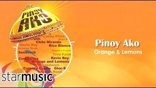 Orange and Lemons - Pinoy Ako (Audio) 🎵 | Pinoy Ako