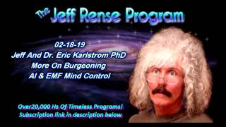 Jeff And Dr. Eric Karlstrom PhD - More On Burgeoning AI & EMF Mind Control