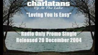 The Charlatans - Loving You Is Easy