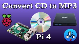 Raspberry Pi 4. Convert CD to MP3, FLAC. Plus play Audio CDs
