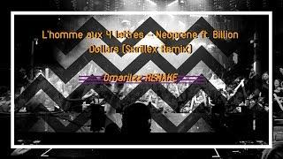 L'homme aux 4 lettres - Neoprene ft. Billion Dollars (Skrillex Remix) FL Studio Remake By Omarilzz