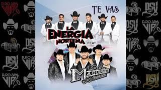 Energía Norteña   Te Vas Feat. La Maquinaria Norteña  2018