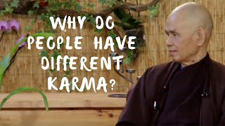Why do people have different Karma? Thich Nhat Hanh answers questions