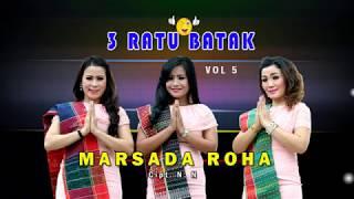 TERBARU 3 Ratu Batak Vol 5 - Marsada Roha (Official Music Video )