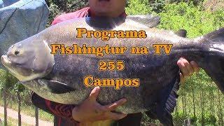 Programa Fishingtur na TV 255 - Estância Pesqueira Campos