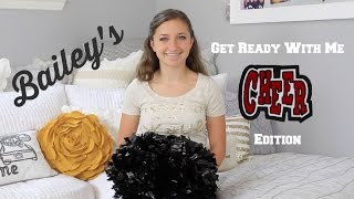 Baileys Get Ready With Me | Cheer Edition