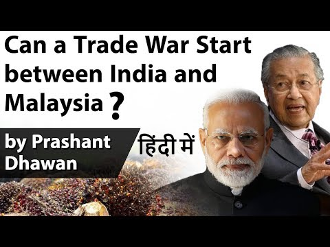 Can a Trade War Start between India and Malaysia ? Current Affairs 2019