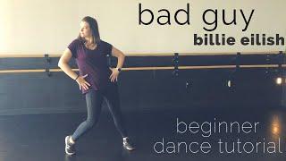 """bad guy"" | Billie Eilish (BEGINNER DANCE TUTORIAL) Step-by-Step Choreography for Beginners"