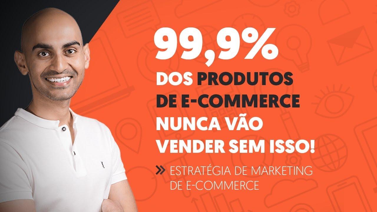 99,9% dos Produtos de E-commerce NUNCA Vão Vender Sem Isso!
