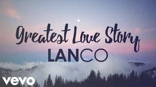 Gambar cover LANCO - Greatest Love Story (Lyrics)