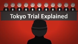 The Tokyo Trial Explained