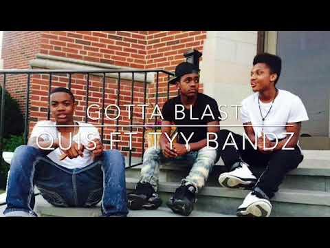 Gotta Blast By Quis ft Tyy Bandz