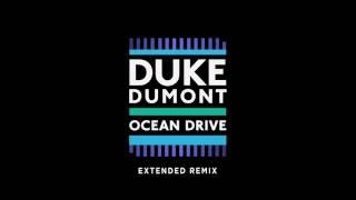 Duke Dumont  -  Ocean Drive Extended Mix