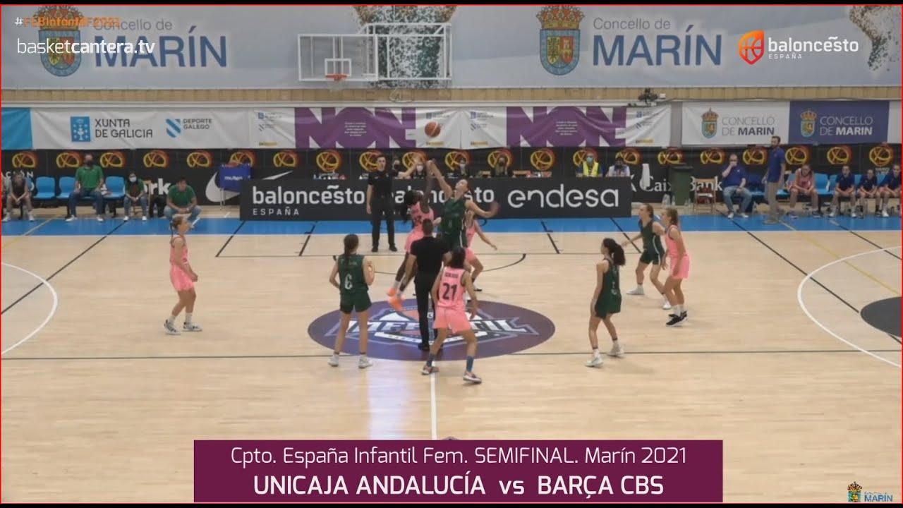 U14F - Semifinal UNICAJA vs BARÇA CBS.- Cpto. España Infantil Fem. FEB-Marín 2021