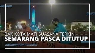 VIDEO TRAVEL | Suasana Terkini Kota Semarang, Bak Kota Mati yang Biasanya Padat Pengguna Jalan