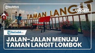 TRIBUN TRAVEL UPDATE: Menikmati Keindahan Alam Lombok dari Ketinggian di Objek Wisata Taman Langit