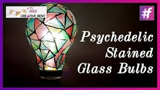 Psychedelic Stained Glass Bulbs | The Creative Bent | Waste Creativity| DIY With Swati