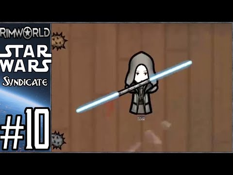Rimworld: Star Wars - Syndicate #10 - Lightsaber Construction!