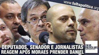 Deputados, senador e jornalistas reagem após prisão de Daniel Silveira