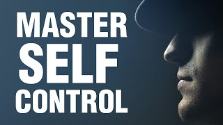 How To Master The Art Of Self Control