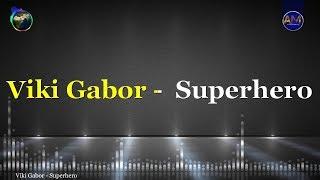 Viki Gabor    Superhero KARAOKE