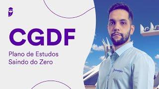 Concurso CGDF: Plano de Estudos saindo do Zero