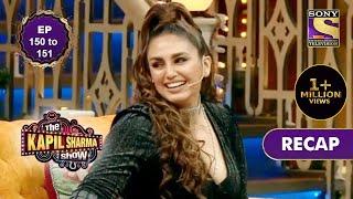 The Kapil Sharma Show Season 2   दी कपिल शर्मा शो सीज़न 2   Ep 150 & Ep 151   RECAP