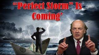 "Jim Rickards Warns! ""Perfect Storm"" Is Coming'"