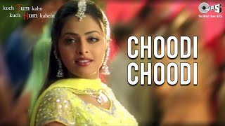 Choodi Choodi - Wedding Video Song | Kuch Tum Kaho Kuch