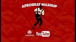 Evolution   Afrobeat Mash Up