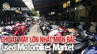 Khám phá Chợ xe máy cũ chùa Hà lớn nhất miền Bắc - Hanoi travel   Hà Nội Phố
