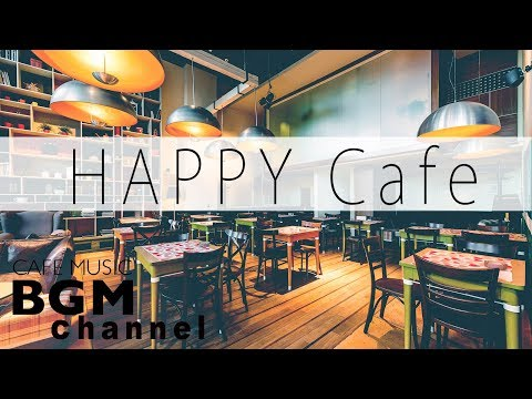 Happy Cafe - Relaxing Jazz & Bossa Nova Instrumental for Morning, Breakfast