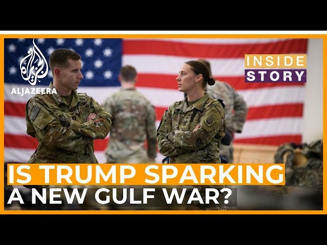 Is Trump taking US into a new Gulf War? | Inside Story
