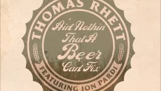 Thomas Rhett (ft. John Pardi)    Beer Can't Fix