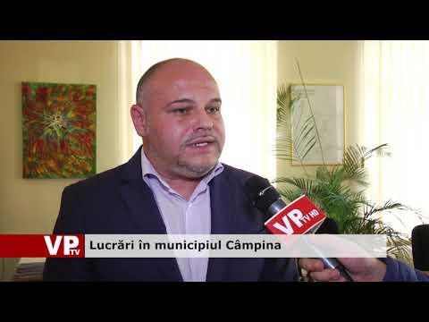 Lucrări în municipiul Câmpina