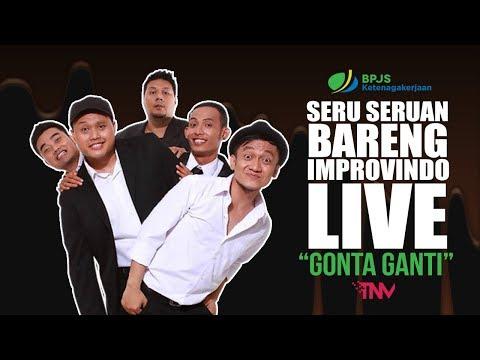 IMPROVINDOLIVE | EPS.GONTA GANTI I SERU-SERUAN BARENG IMPROVINDO LIVE